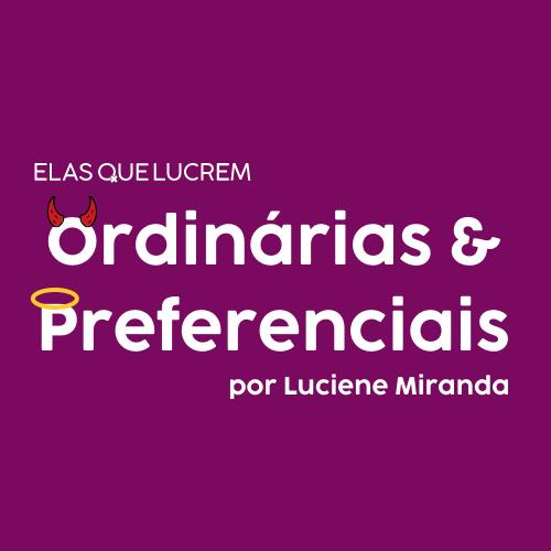 Ordinárias e Preferenciais